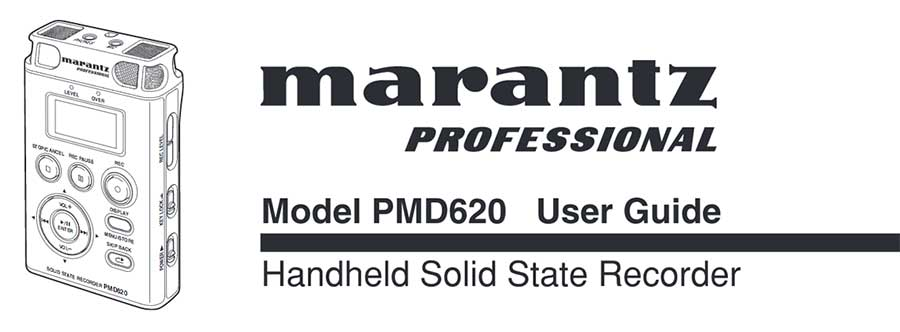 Marantz PMD620 Handheld Solid State Recorder user guide