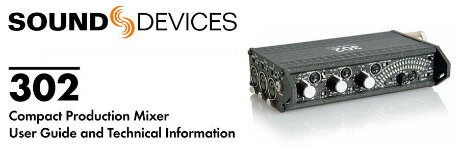 Sound Devices 302 Compact Production Mixer user guide